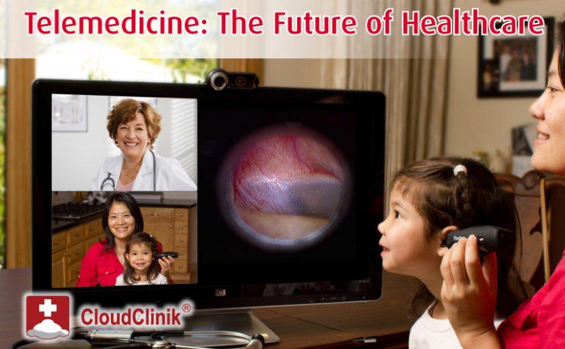 TELEMEDICINE: THE FUTURE OF HEALTH CARE